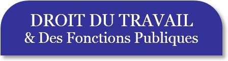 Droit du Travail & des Fonctions Publiques